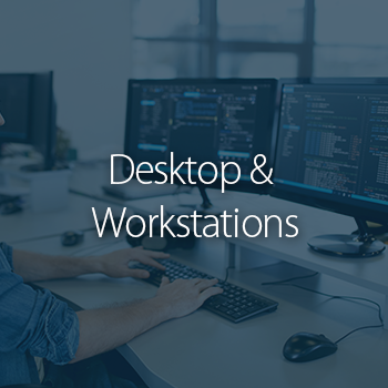 Desktops & Workstations